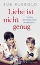 9783596034314 - Sue Klebold: Liebe ist nicht genug - Ich bin die Mutter eines Amokläufers - Buch