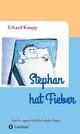 Stephan hat Fieber