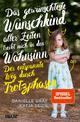 9783407864222 - Danielle Graf; Katja Seide: Das gewünschteste Wunschkind aller Zeiten treibt mich in den Wahnsinn - Buch