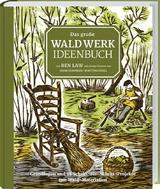 Das große Waldwerk Ideenbuch - Law Ben