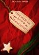 Geschichten zur Weihnachtszeit - Brigitte Wolf