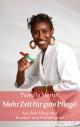Mehr Zeit für gute Pflege! - Pamella Martin