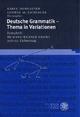 Deutsche Grammatik – Thema in Variatione - Karin Donhauser; Ludwig M Eichinger