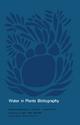 Water in Plants Bibliography, Volume 4, 1978 - J. Pospisilova; J. Solarova