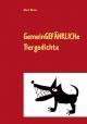 Gemeingefährliche Tiergedichte - Almut Weitze