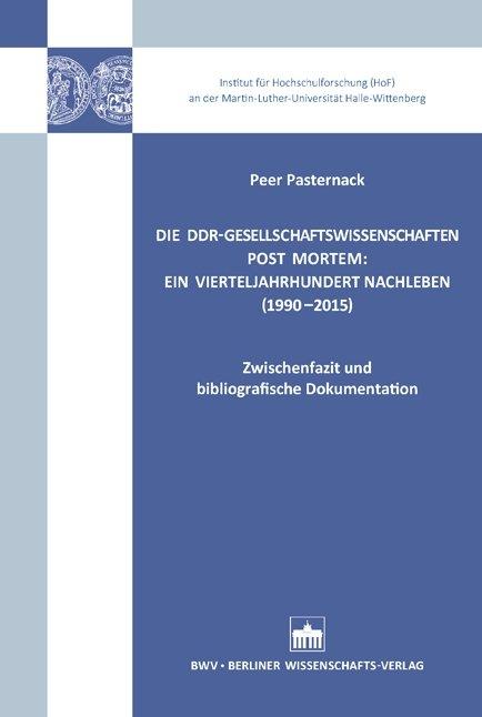die-ddr-gesellschaftswissenschaften-post-mortem-ein-vierteljahrhundert-nachleben-1990-2015_48475