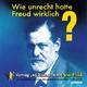 Wie unrecht hatte Freud wirklich? - Peter Priskil