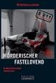 Mörderischer Fastelovend - Bernhard Hatterscheidt; Ludwig Kroner