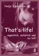 That's life! - Nadja Steinwachs
