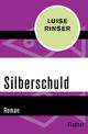 Silberschuld - Luise Rinser