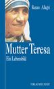 Mutter Teresa - Renzo Allegri