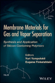 Membrane Materials for Gas and Separation