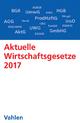 Aktuelle Wirtschaftsgesetze 2017