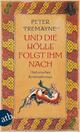 Und die Hölle folgte ihm nach - Peter Tremayne