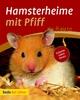 Hamsterheime mit Pfiff - Christina Manuela Frey