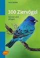 300 Ziervögel - Horst Bielfeld