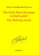 Hat Erich Maria Remarque wirklich gelebt? / Der Holzweg zurück - Salomo Friedlaender/Mynona; Hartmut Geerken; Detlef Thiel