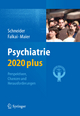Psychiatrie 2020 plus - Frank Schneider; Peter Falkai