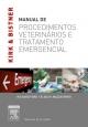 Kirk & Bistner's Manual de Procedimentos Veterinários e Tratamentos de Emergência - Richard B. Ford;  Elisa Mazzaferro