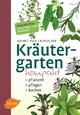 Kräutergarten kompakt - Pflanzen, pflegen, kochen