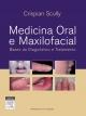 Medicina Oral e Maxilofacial - Crispian Scully