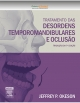 Tratamento das Desordens Temporomandibulares e Oclusão - Jeffrey Okeson