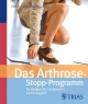 Das Arthrose-Stopp-Programm