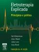 Eletroterapia Explicada: Princípios e Prática - Val Robertson