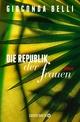 Die Republik der Frauen - Gioconda Belli