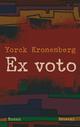 Ex voto - Yorck Kronenberg