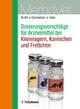 Dosierungsvorschläge für Arzneimittel bei Kleinnagern, Kaninchen und Frettchen - Wilfried Kraft;  Ilka U Emmerich;  Jutta Hein;  Ilka Ute Emmerich