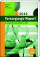 Versorgungs-Report 2012 - Christian Günster;  Joachim Klose;  Norbert Schmacke