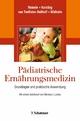 Pädiatrische Ernährungsmedizin - Thomas Reinehr;  Mathilde Kersting;  Agnes van Teeffelen-Heithoff;  Kurt Widhalm