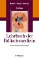 Lehrbuch Palliativmedizin - Eberhard Aulbert;  Eberhard Aulbert;  Friedemann Nauck;  Lukas Radbruch