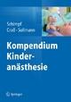 Kompendium Kinderanästhesie - Jörg Schimpf; Dietmar Craß; Verena Sollmann