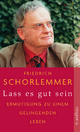 Lass es gut sein - Friedrich Schorlemmer