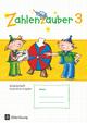 Zahlenzauber - Allgemeine Ausgabe - Neubearbeitung 2016 / 3. Schuljahr - Arbeitsheft
