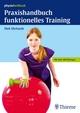 Praxishandbuch funktionelles Training - Dirk Ehrhardt