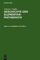 Johannes Tropfke: Geschichte der Elementarmathematik / Allgemeine Arithmetik - Johannes Tropfke