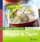 Köstlich essen für Magen & Darm
