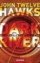 Dark River - John Twelve Hawks