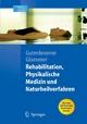 Rehabilitation, Physikalische Medizin und Naturheilverfahren - Jean-Jacques Glaesener;  Christoph Gutenbrunner