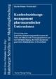 Kundenbeziehungsmanagement pharmazeutischer Unternehmen - Martin Renze-Westendorf