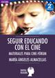 Seguir educando con el cine - María Ángeles Almacellas