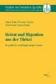 Heirat und Migration aus der Türkei - Imken Keim; Necmiye Ceylan; Sibel Ocak