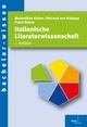 Italienische Literaturwissenschaft - Maximilian Gröne;  Rotraud von Kulessa;  Frank Reiser