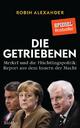 9783827500939 - Robin Alexander: Die Getriebenen: Merkel Und Die Fluchtlingspolitik: Report Aus Dem Innern Der Macht - Buch