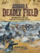 Across A Deadly Field: Regimental Rules for Civil War Battles - Hill John Hill
