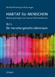 Teil I: Der menschengerechte Lebensraum: Habitat für Menschen, Wohnpsychologie und humane Wohnbautheorie