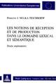 Les notions de réception et de production dans le domaine lexical et sémantique. Etude exploratoire - Francine J. Melka